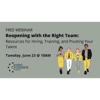 FREE WEBINAR:  Reopening with the Right Team: Resources for Hiring, Training, and Pivoting Your Talent
