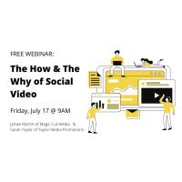 FREE WEBINAR:  The How & The Why of Social Video