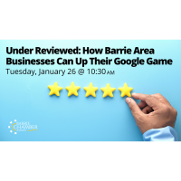 FREE WEBINAR: Under Reviewed: How Barrie Area Businesses Can Up Their Google Game