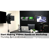 FREE WEBINAR: Start Making Videos Hands-On Workshop