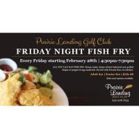 Friday Fish Fry at Prairie Landing Golf Club