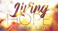 Living Hope - Worship Night