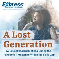 A Lost Generation: How School Disruptions During the COVID-19 Pandemic Threaten to Widen the Skills Gap