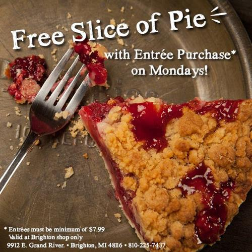 Every Monday is free Slice Monday with purchase of entree.