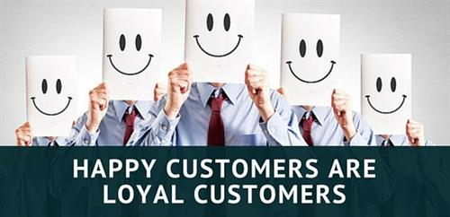 Happy customers = repeat business & REFERALS