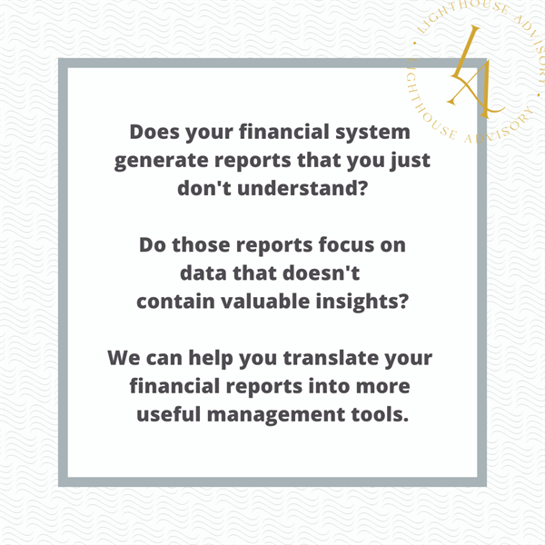 If you're struggling with the reports your financial system generates, we want to help. We can customize the information and reporting available to help create useful management tools for your review. We strive to build tools that require minimal changes from month-to-month, yet can still be nimble to address your evolving needs. Schedule a call with us today for more information.