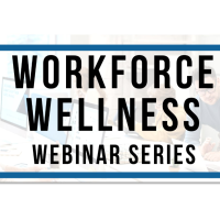 Workforce Wellness Webinar: Balancing Family While Working from Home