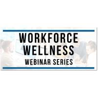 Workforce Wellness Webinar: Helping Employees Manage Re-entry