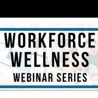 Workforce Wellness Webinar: Benefits of an Employee Assistance Program (EAP)