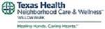 TEXAS HEALTH NEIGHBORHOOD CARE AND WELLNESS WILLOW PARK