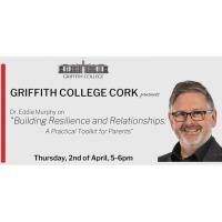 "Dr Eddie Murphy and Griffith College: ""A Practical Toolkit for Parents"""