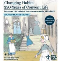Changing Habits: 250 Years of Convent Life