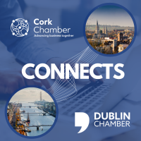 Cork Chamber CONNECTS with Dublin Chamber