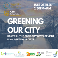 Greening Our City - How will the Cork City Development Plan Green Our City?