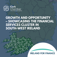 Growth and Opportunity - Showcasing the Financial Services Cluster in South-West Ireland - IN-PERSON EVENT