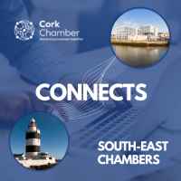 Cork Chamber CONNECTS with South-East Chambers