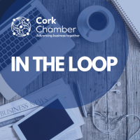 'In the Loop' with Cork Chamber