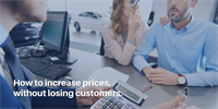 10 Tips to Increase Prices, Without Losing Customers.