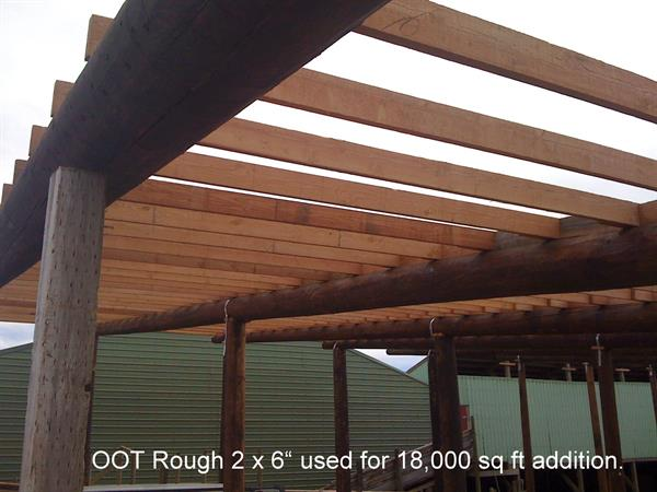 "OOT's rough full sawn 2x6"" 16' used for a 18,000 sq ft addition"