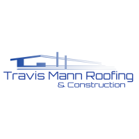 Travis Mann Roofing and Construction LLC