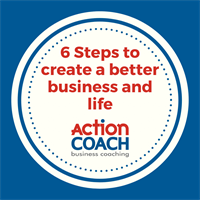 ACTIONCLUB: 6 STEPS TO CREATE A BETTER BUSINESS AND LIFE