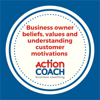 ACTIONCLUB: BUSINESS OWNER BELIEFS, VALUES AND UNDERSTANDING CUSTOMER MOTIVATIONS
