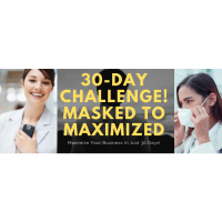 30 Day Challenge, Masked to Maximize Your Business! Starts August 1st