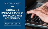 SVTC Luncheon | Innovate and Improve Brand By Embracing Web Accessibility