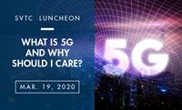 SVTC Luncheon | What is 5G and Why Should I Care?