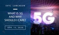 SVTC Luncheon   What is 5G and Why Should I Care?