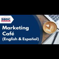 Marketing Café (English & Español)
