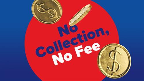 No Collection, No Fee