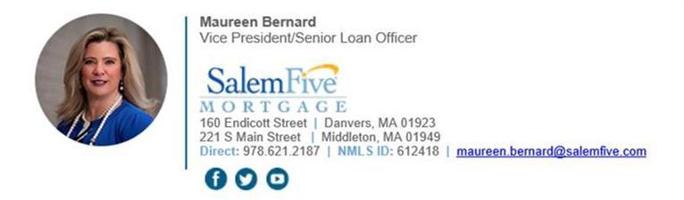 Maureen Bernard - Vice President, Senior Loan Officer - Salem Five Bank