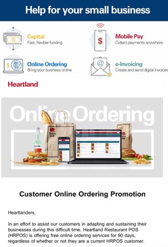Heartland helps during these times.  No start up ,cancel anytime online ordering to maximize revenue during these times