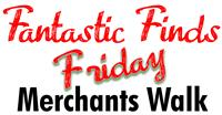 Fantastic Finds Friday with Participating Merchants on Merchants Walk