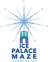 Ice Palace Maze @ The Zephyr Theatre - Stillwater, MN