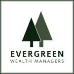 Evergreen Wealth Managers. LLC