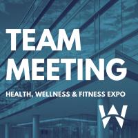 Health, Wellness & Fitness Expo Team Meeting