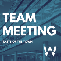 Team Meeting- Taste of The Town