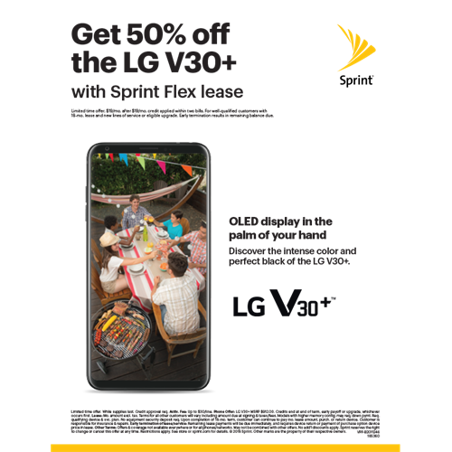 we even have a out of this world offer for LG lovers Get 50% off the LG V30+ with Sprint Flex lease.