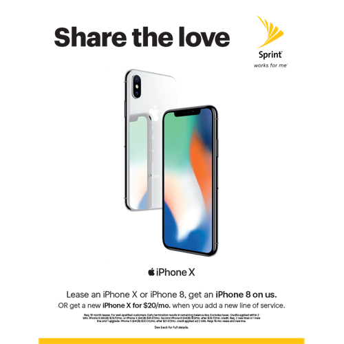 And then there was more Great offers at fesh pond sprint store Lease an iPhone X or iPhone 8, get an iPhone 8 on us. OR get a new iPhone X for $20/mo. when you add a new line of service.