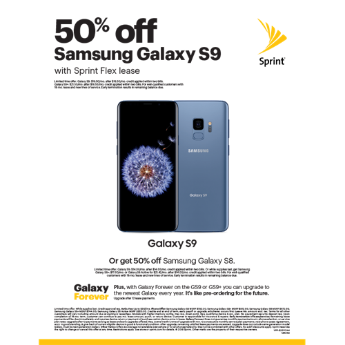 thats right come in for this crazy samaung deal Get 50% off Samsung Galaxy S9 or Galaxy S9+ with Sprint Flex lease. Or get 50% off Samsung Galaxy S8.