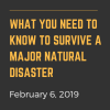 Emergency Preparedness Event - What You Need to Know to Survive a Major Natural Disaster