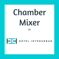 Chamber Mixer at Hotel Interurban
