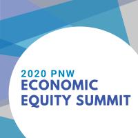 2020 PNW Economic Equity Summit