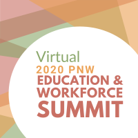 2020 PNW Education & Workforce VIRTUAL Summit