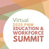 PNW Education & Workforce VIRTUAL Summit