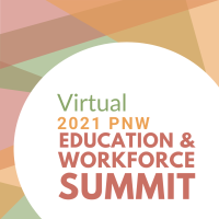2021 PNW Education & Workforce Summit