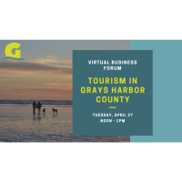 Virtual Business Forum - Tourism in Grays Harbor County