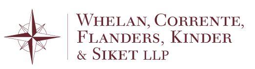 Whelan, Corrente, Flanders, Kinder & Siket LLP.